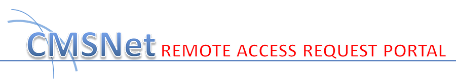 CMSNet Remote Access Request Portal